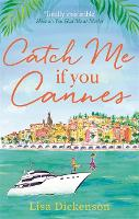 Cover for Catch Me if You Cannes  by Lisa Dickenson