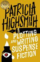 Cover for Plotting and Writing Suspense Fiction by Patricia Highsmith