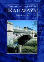Cover for The Archaeology of Railways by Richard K. Morriss