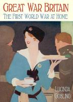 Cover for Great War Britain  by Lucinda Gosling