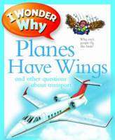 Cover for I Wonder Why: Planes Have Wings by Christopher Maynard