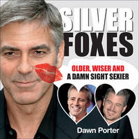 Cover for Silver Foxes  by Dawn Porter