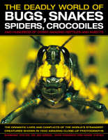 Cover for The Deadly World of Bugs, Snakes, Spiders, Crocodiles and Hundreds of Other Amazing Reptiles and Insects Discover the Amazing World of Reptiles and Bugs, Featuring More Than 1500 Fabulous Wildlife Pho by Barbara Taylor, Dr Jen Green, John Farndon