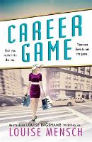 Cover for Career Game by Louise Mensch