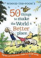 Cover for Winnie the Pooh: 50 Things to Make the World a Better Place by A. A. Milne