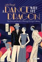 Cover for A Dance with the Dragon  by Julia Boyd