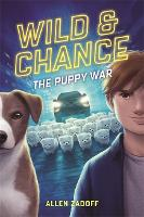 Cover for Wild & Chance: The Puppy War by Allen Zadoff