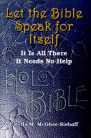 Cover for Let the Bible Speak for Itself  by Estella M. McGhee-Siehoff