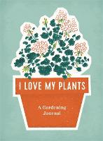 Cover for I Love My Plants  by Running Press