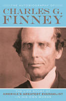 Cover for The Autobiography of Charles G. Finney  by Charles G. Finney