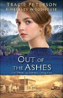 Cover for Out of the Ashes by Tracie Peterson, Kimberley Woodhouse