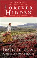 Cover for Forever Hidden by Tracie Peterson, Kimberley Woodhouse