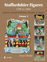 Cover for Staffordshire Figures 1780 to 1840 Vol 3 by Myrna Schkolne