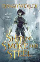 Cover for Ship of Smoke and Steel by Django Wexler