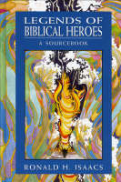 Cover for Legends of Biblical Heroes  by Ronald H. Isaacs