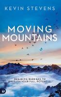 Cover for Moving Mountains by Kevin Stevens