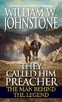 Cover for They Called Him Preacher  by William W. Johnstone