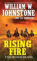 Cover for Rising Fire by William W. Johnstone, J.A. Johnstone
