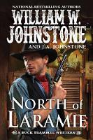 Cover for North of Laramie by William W. Johnstone