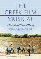Cover for The Greek Film Musical  by Lydia Papadimitriou