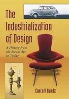 Cover for The Industrialization of Design  by Carroll M. Gantz