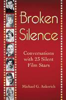 Cover for Broken Silence  by Michael G. Ankerich