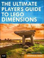 Cover for The Ultimate Player's Guide to LEGO Dimensions [Unofficial Guide] by James Floyd Kelly