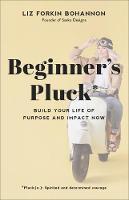 Cover for Beginner's Pluck  by Liz Forkin Bohannon
