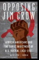 Cover for Opposing Jim Crow  by Meredith L. Roman