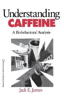 Cover for Understanding Caffeine  by Jack E. James