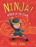Cover for Ninja! Attack of the Clan by Arree Chung
