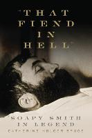 Cover for That Fiend in Hell  by Catherine Holder Spude