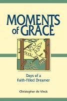 Cover for Moments of Grace  by Christopher de Vinck