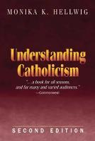 Cover for Understanding Catholicism by Monika K. Hellwig