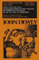 Cover for The Collected Works of John Dewey v. 2; 1902-1903, Journal Articles, Book Reviews, and Miscellany in the 1902-1903 Period, and Studies in Logical Theory and the Child and the Curriculum The Middle Wor by John Dewey