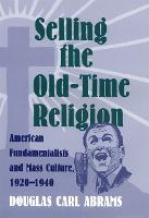 Cover for Selling the Old-time Religion  by Douglas Abrams