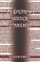 Cover for E. L. Doctorow's Skeptical Commitment by Michelle M. Tokarczyk