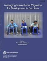 Cover for Managing International Migration for Development in East Asia by Richard Adams