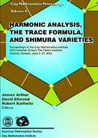 Cover for Harmonic Analysis, the Trace Formula and Shimura Varieties by James Arthur