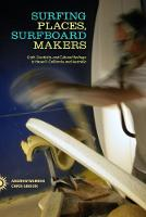 Cover for Surfing Places, Surfboard Makers  by Andrew Warren, Craig Gibson