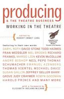 Cover for Producing and the Theatre Business by Robert Emmet Long