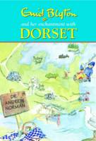 Cover for Enid Blyton and Her Enchantment with Dorset by Andrew Norman