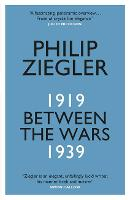 Cover for Between the Wars  by Philip Ziegler
