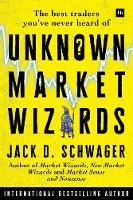 Cover for Unknown Market Wizards  by Jack D. Schwager