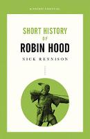 Cover for Short History Of Robin Hood  by Nick Rennison