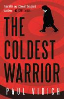 Cover for The Coldest Warrior by Paul Vidich
