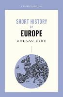 Cover for Short History Of Europe  by Gordon Kerr