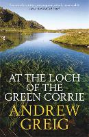 Cover for At the Loch of the Green Corrie by Andrew Greig