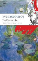 Cover for The Present Hour by Yves Bonnefoy