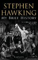 Cover for My Brief History by Stephen (University of Cambridge) Hawking